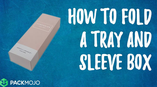 How to Fold a Tray and Sleeve Box